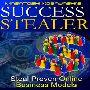 サクセス・スティーラー:あなたのオンラインビジネスを成功に導く、実証済みの儲けの戦術を短時間で模倣し自分のものにする方法を知りたい人、誰か他にいます?