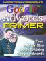 【eBook(PDF)+オーディオeBook(MP3)】・Googel Adwords PRIMER・あなたのウェブサイトに「集中的にターゲット化されたアクセス」をもたらす「秘策」とは?