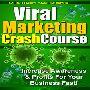 顧客、見込客&メルマガ読者に成功するヴァイラルマーケティングキャンペーンを実現する基礎を教える「ヴァイラルマーケティング7日間クラッシュコース」