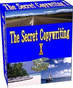 The Secret Copywriting X ~ついに暴かれる!月1億円稼ぐ英語圏のマーケターが日本人に明かしたことがない、売れるセールスレターの秘密~