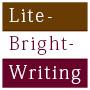 稼ぐ力、守る力、そして、あなたが美しく豊かに生きていくための力。【Lite-Bright-Writing】